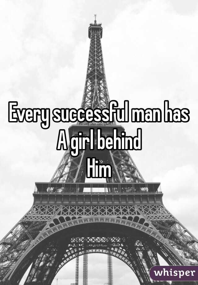Every successful man has  A girl behind Him