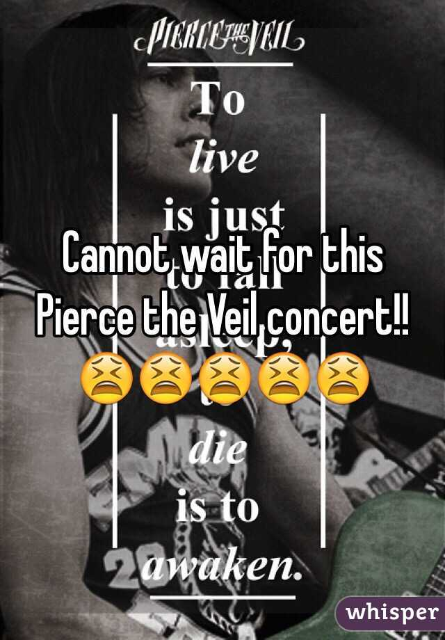 Cannot wait for this Pierce the Veil concert!! 😫😫😫😫😫