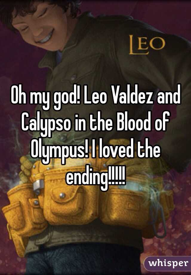 Oh my god! Leo Valdez and Calypso in the Blood of Olympus! I loved the ending!!!!!