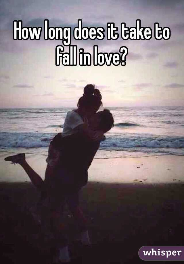 How long does it take to fall in love?