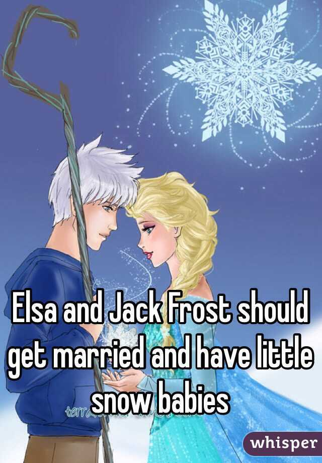 Elsa and Jack Frost should get married and have little snow babies