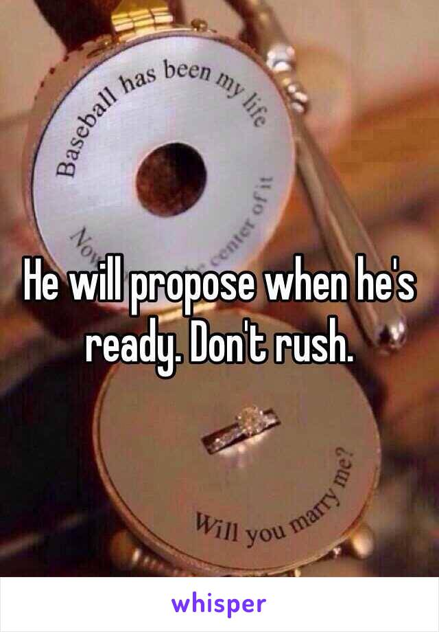 Will Propose When Hes Ready Dont