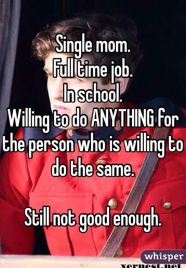 Full time single mom