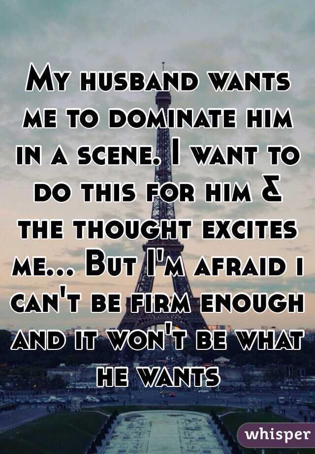 I Want My Husband To Dominate Me