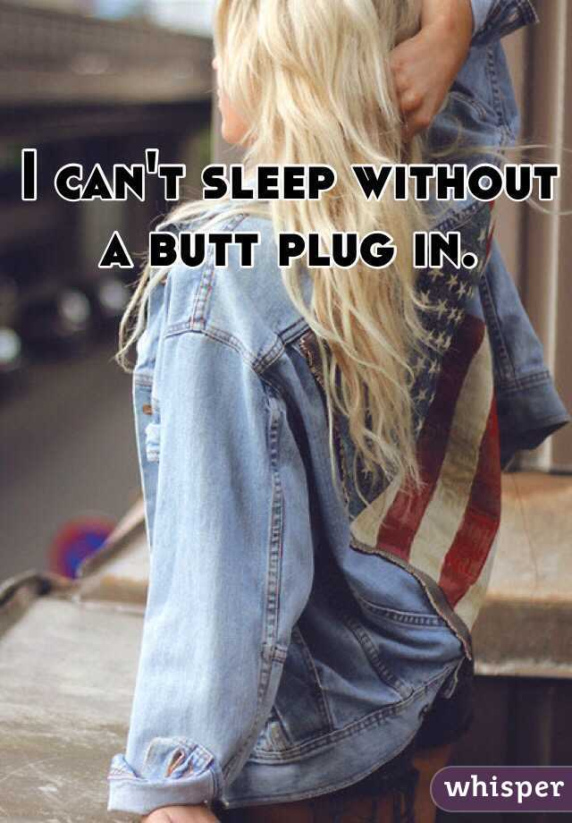 Sleeping With A Butt Plug In