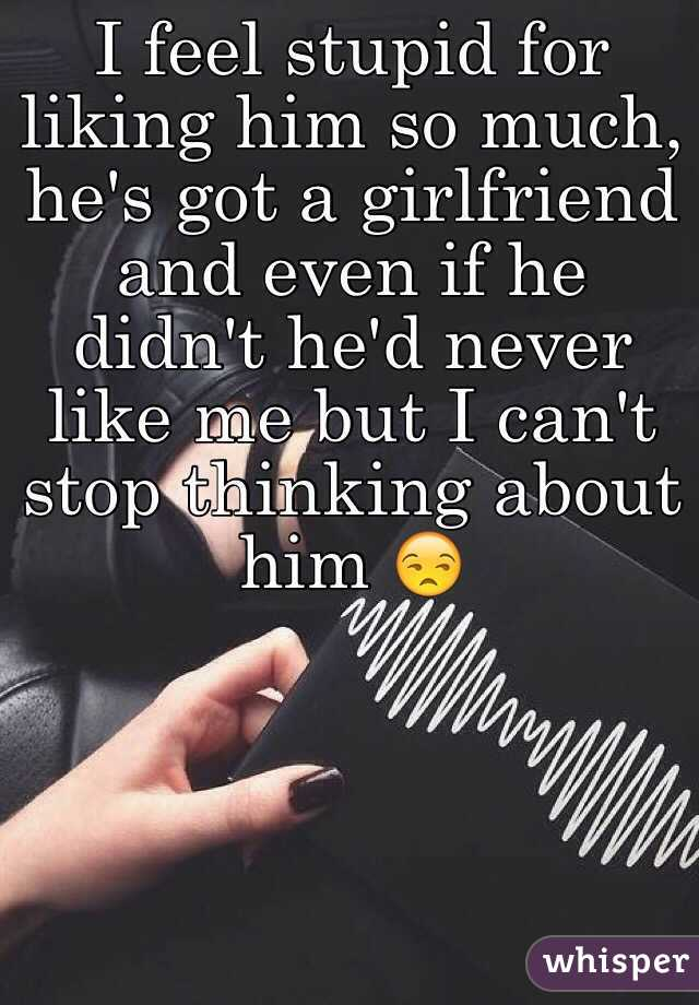 liking a guy with a girlfriend