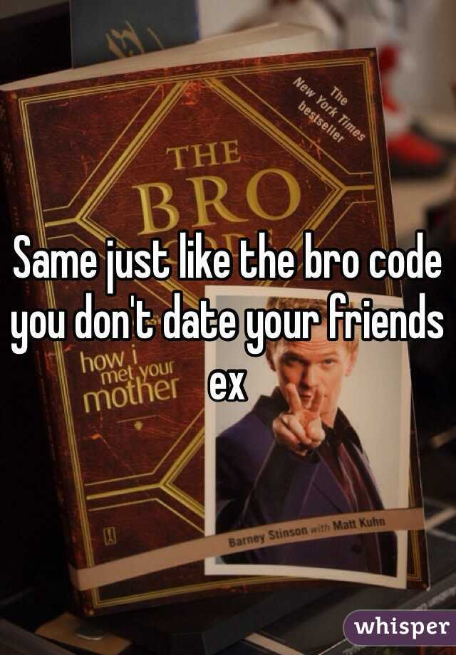 Bro code dating an ex