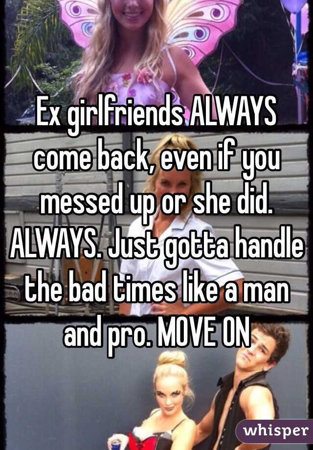 Do ex girlfriends always come back