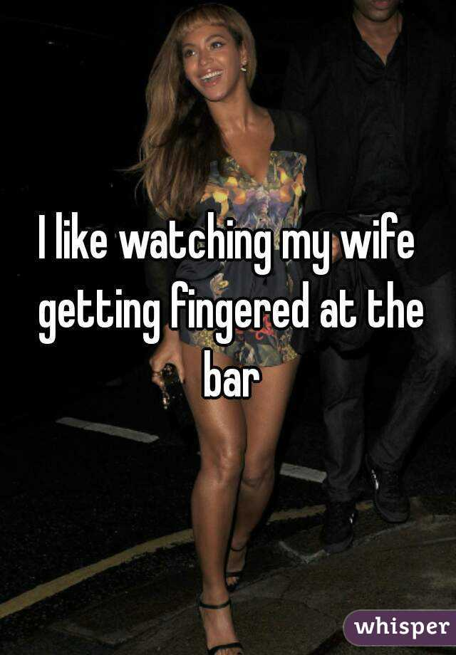 Watching wife at bar