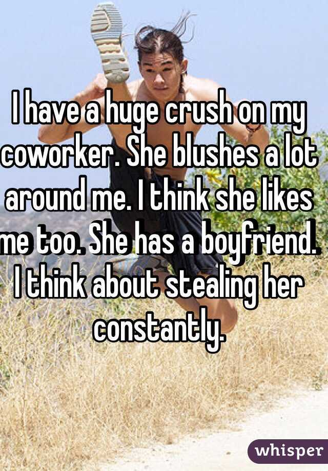 My coworker has a crush on me