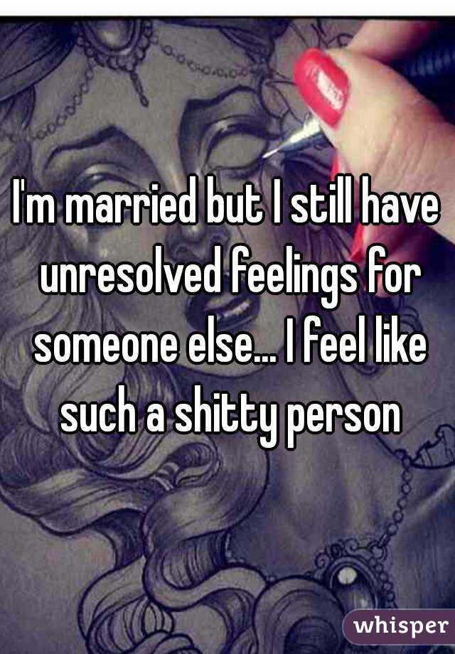 Married with feelings for someone else