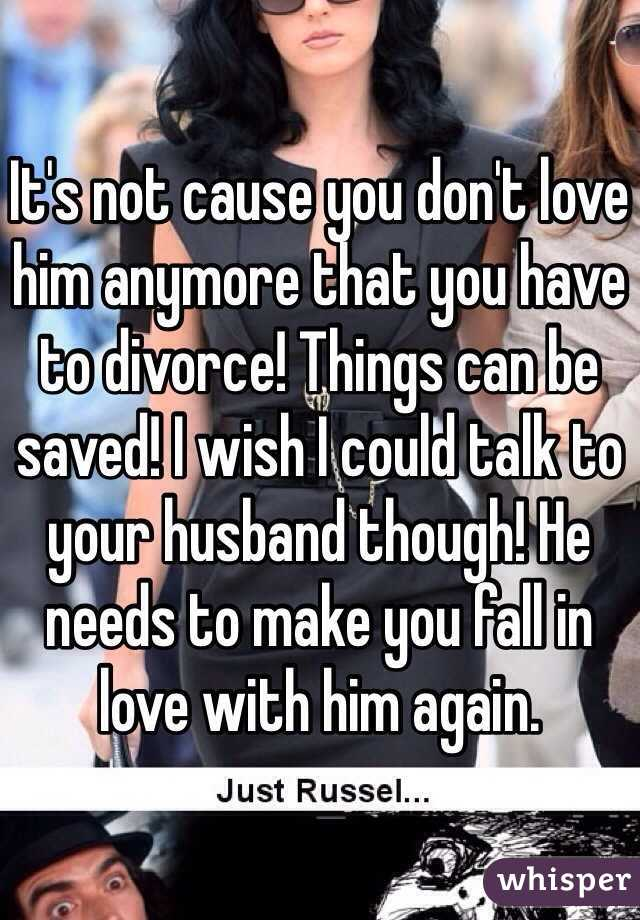 How to tell your husband that you dont love him anymore