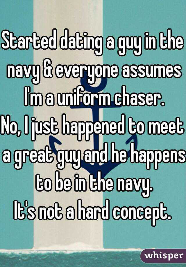 Just started dating a guy in the navy