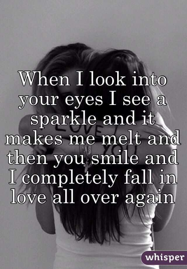 When he looks into your eyes