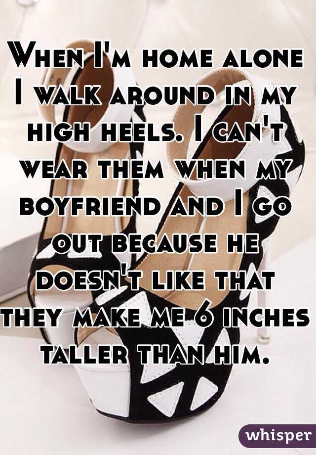 when i wear heels im taller than my boyfriend