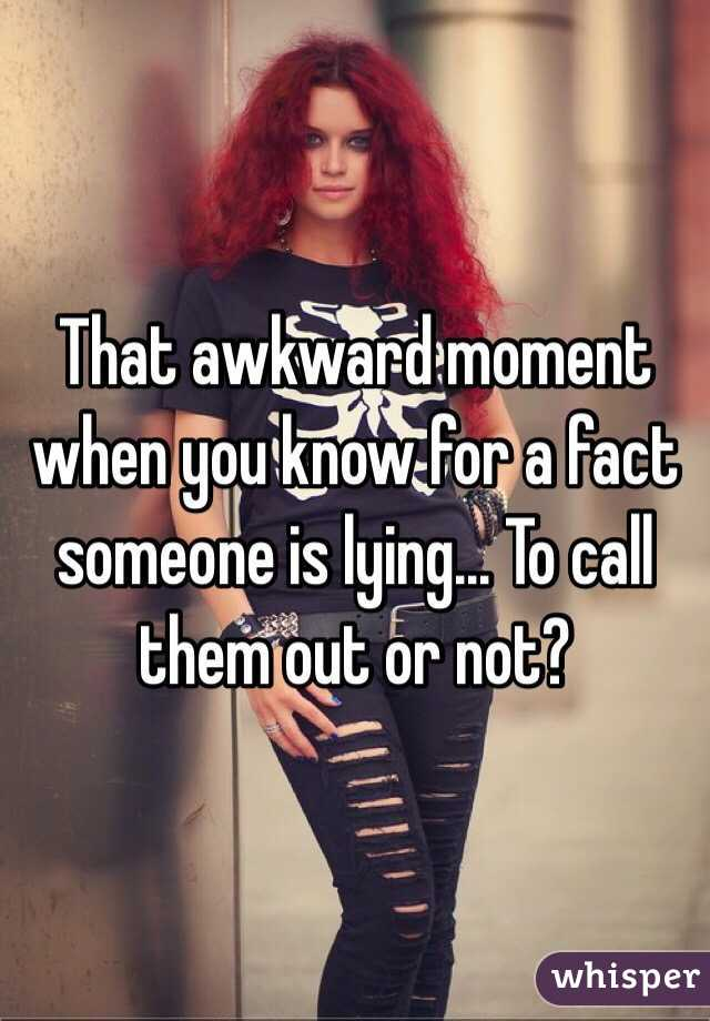 That awkward moment when you know someone is lying — photo 1