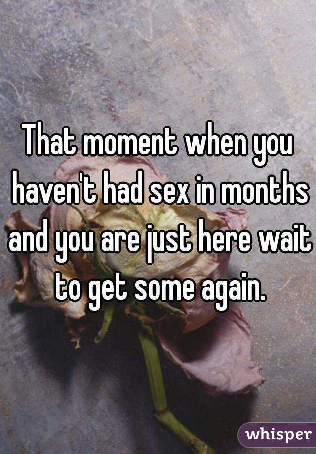 Haven t had sex in months