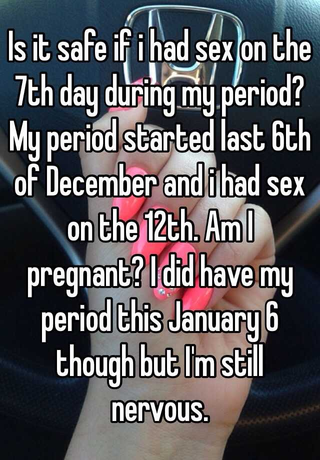 Sex on the last day of period