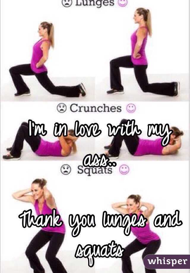 I'm in love with my ass..   Thank you lunges and squats