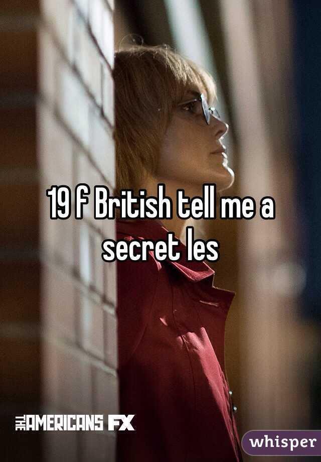 19 f British tell me a secret les