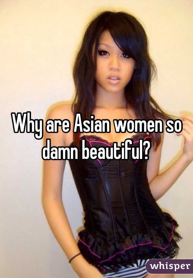 Why do asian women
