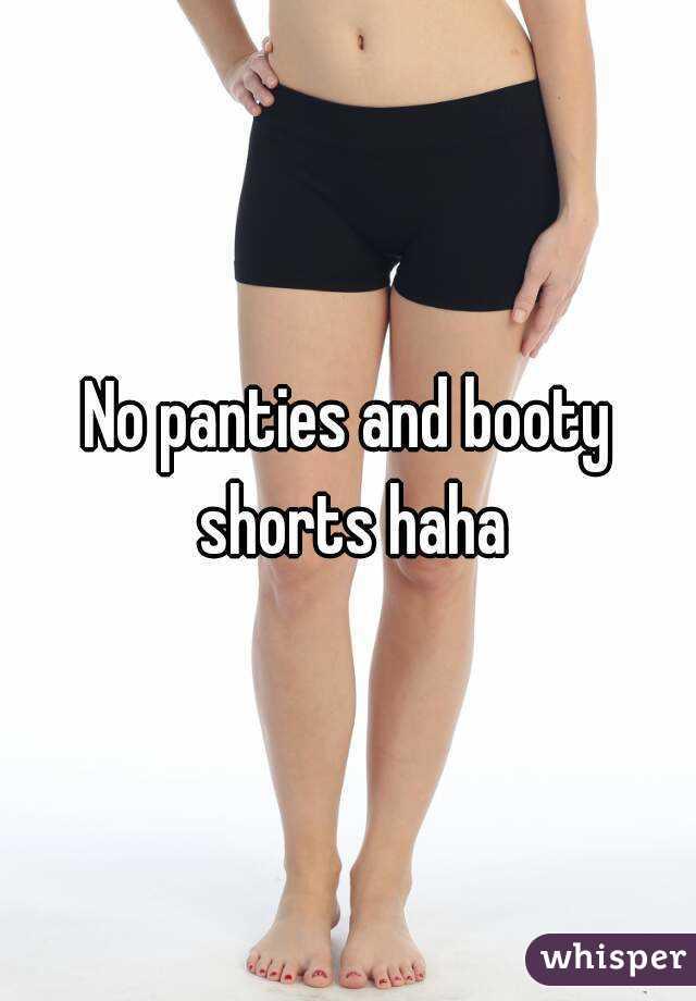 panties no Booty shorts