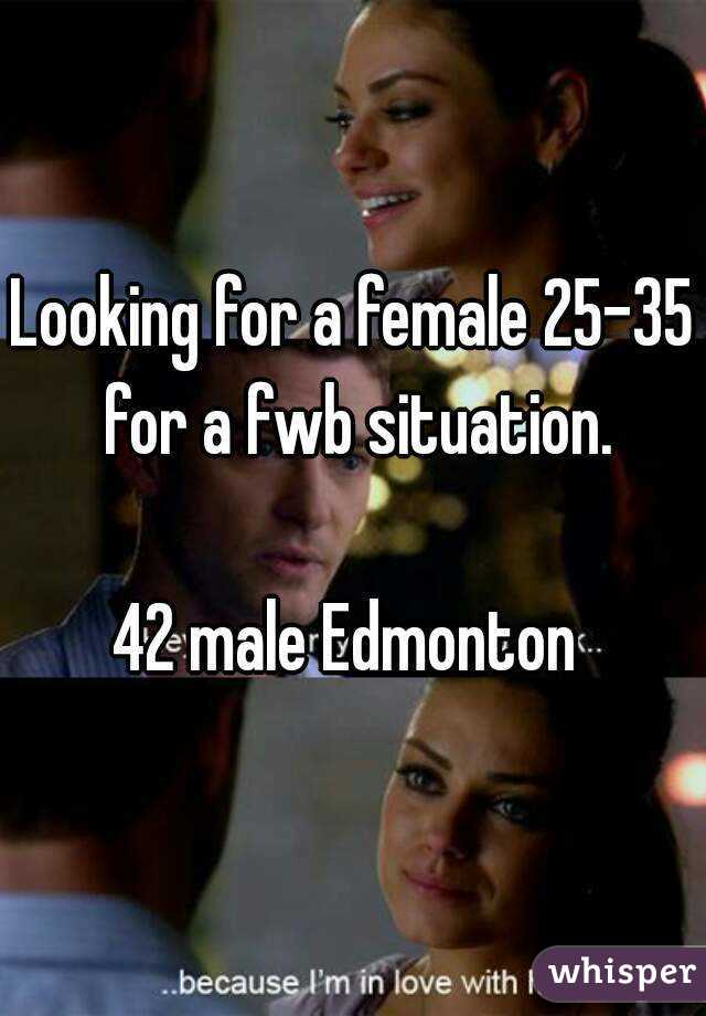 Looking for a female 25-35 for a fwb situation.  42 male Edmonton