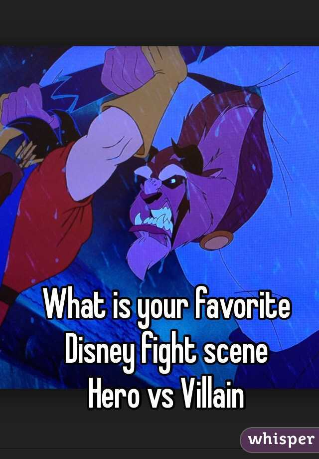 What is your favorite Disney fight scene  Hero vs Villain