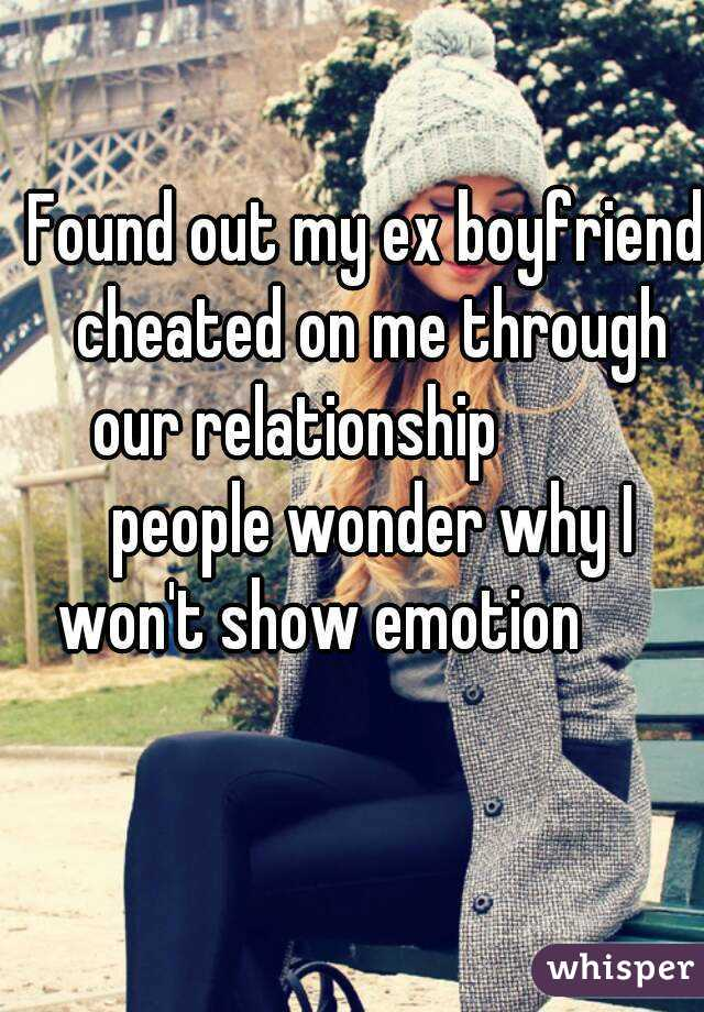 Found out my ex boyfriend cheated on me through our relationship👊👌✋ 😂 people wonder why I won't show emotion😊💯👊