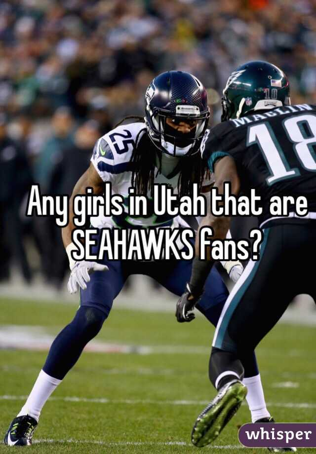 Any girls in Utah that are SEAHAWKS fans?