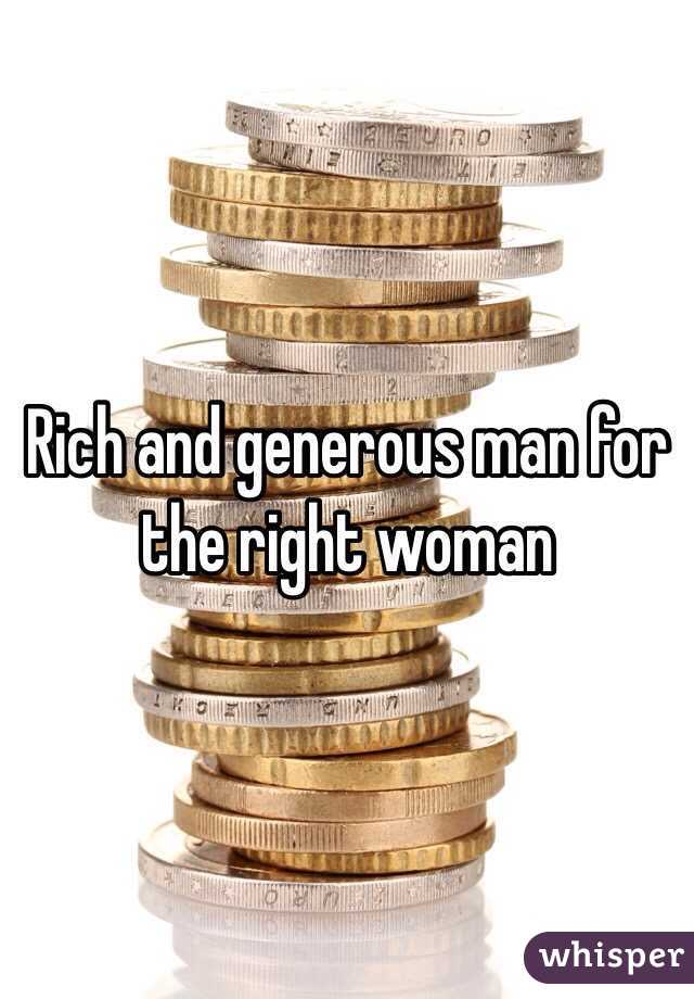 Rich and generous man for the right woman