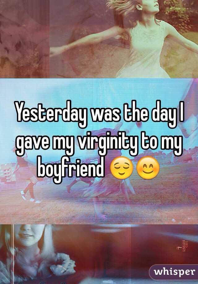 Yesterday was the day I gave my virginity to my boyfriend 😌😊