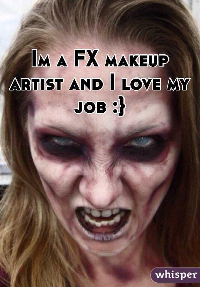 Im a FX makeup artist and I love my job :}