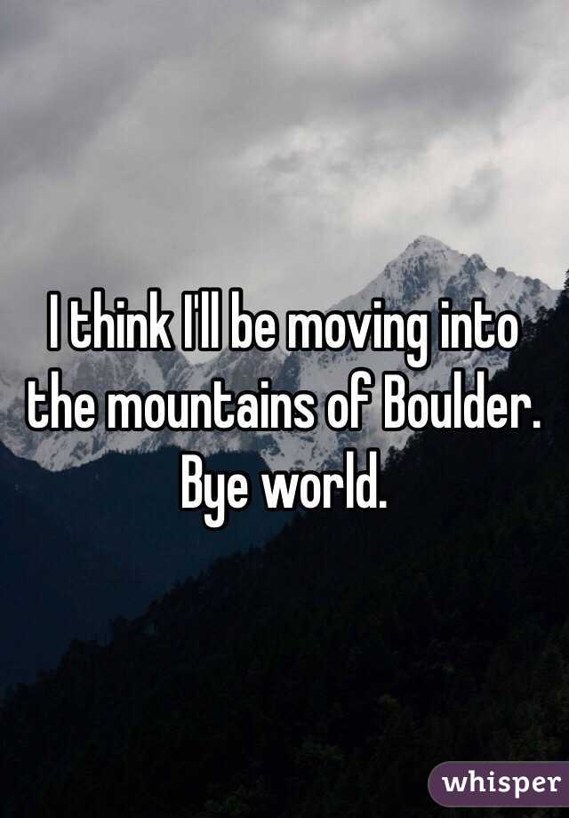 I think I'll be moving into the mountains of Boulder. Bye world.