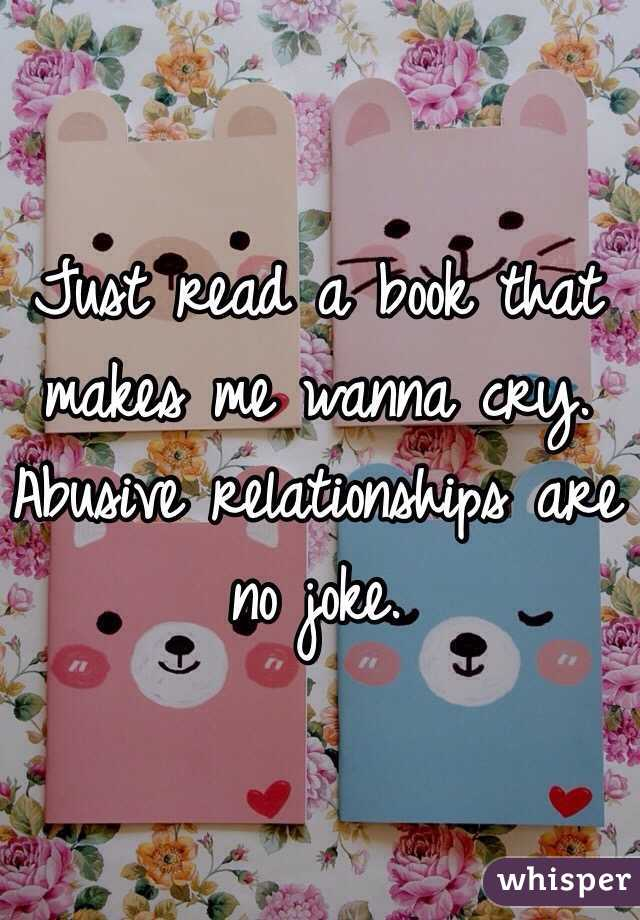 Just read a book that makes me wanna cry. Abusive relationships are no joke.