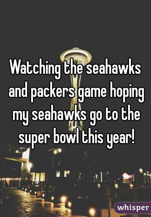 Watching the seahawks and packers game hoping my seahawks go to the super bowl this year!