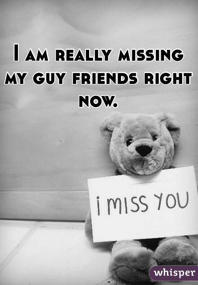 Missing a guy
