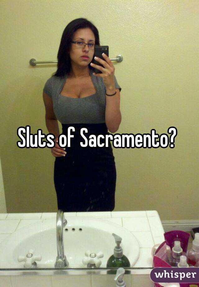 Sacramento sluts