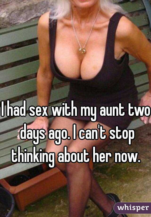 I want to have sex with my aunt