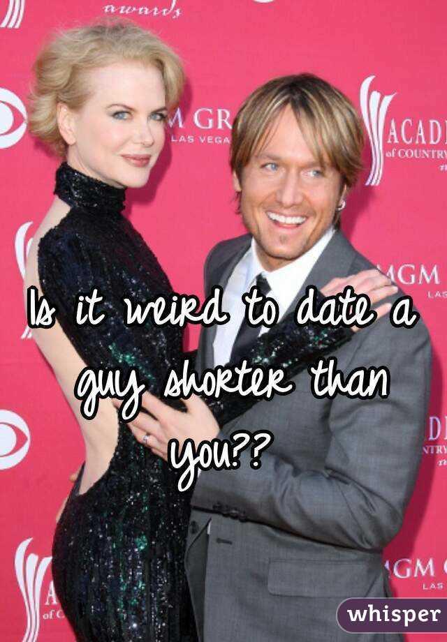 Is Dating A Shorter Guy Weird