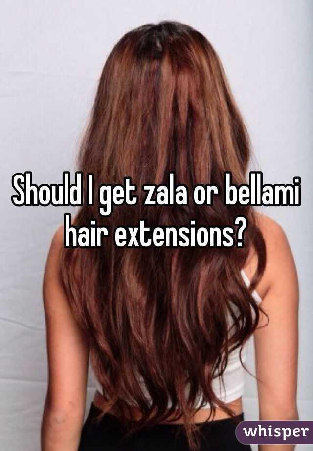 Should I Get Zala Or Bellami Hair Extensions