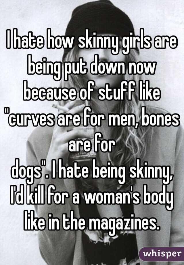 I hate skinny girls