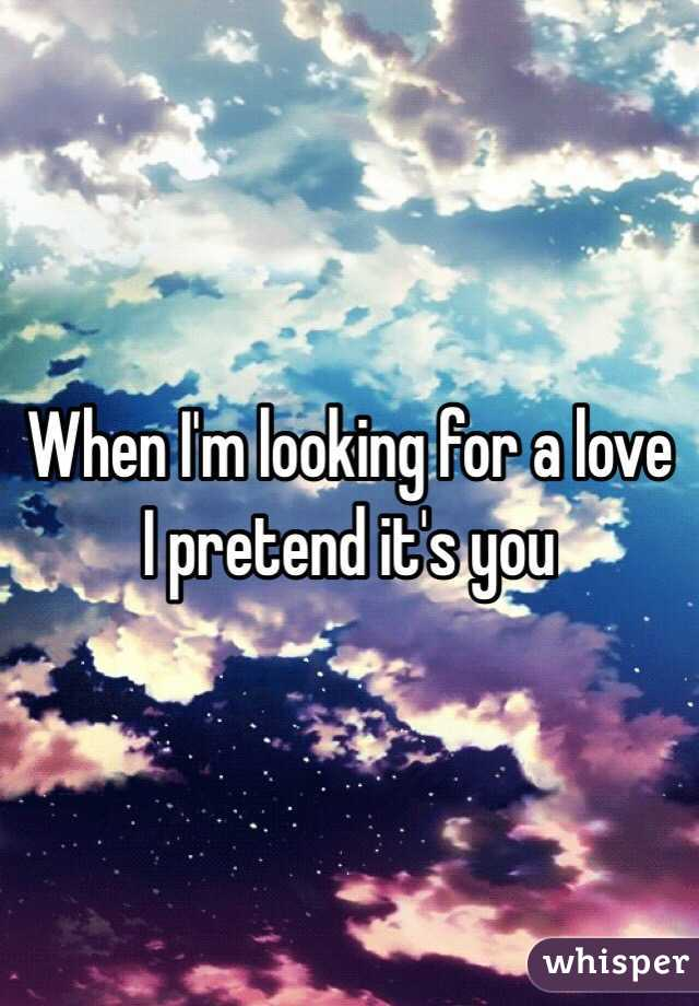 im looking for a love