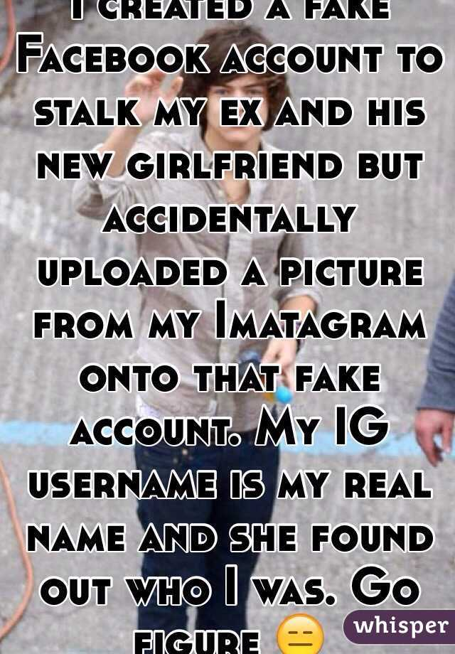 I created a fake Facebook account to stalk my ex and his new