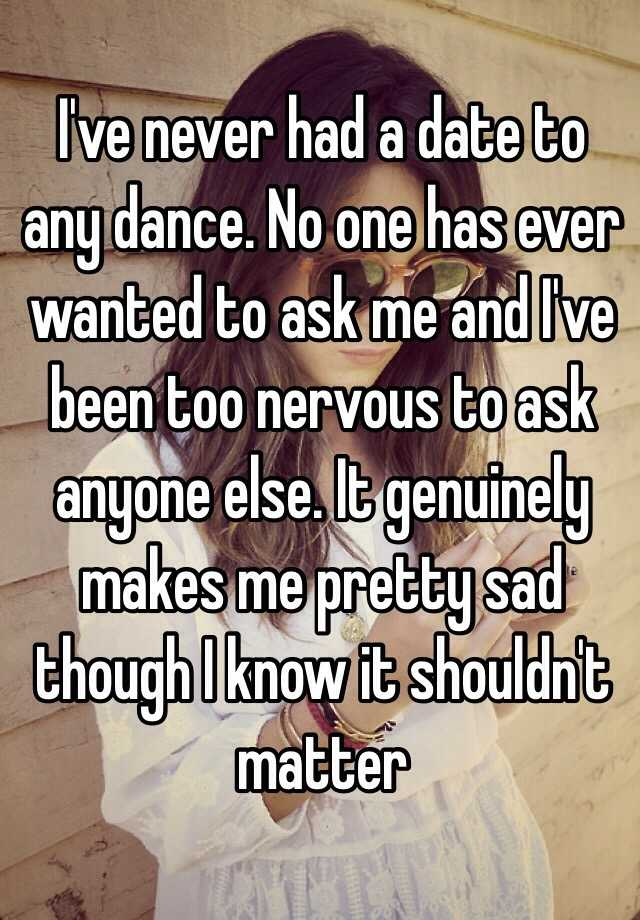 Dating makes me nervous