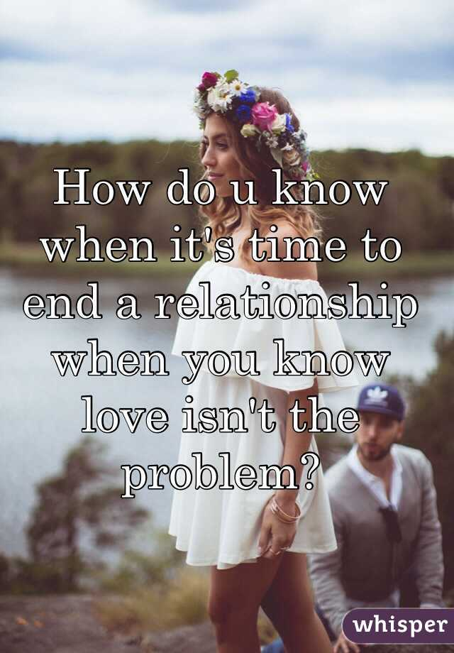 when is it time to end a relationship
