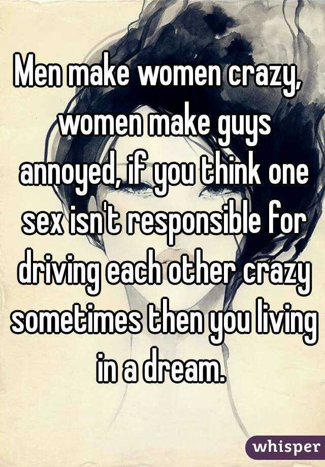 Why men think women are crazy