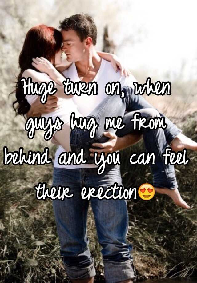Why do guys hug you from behind