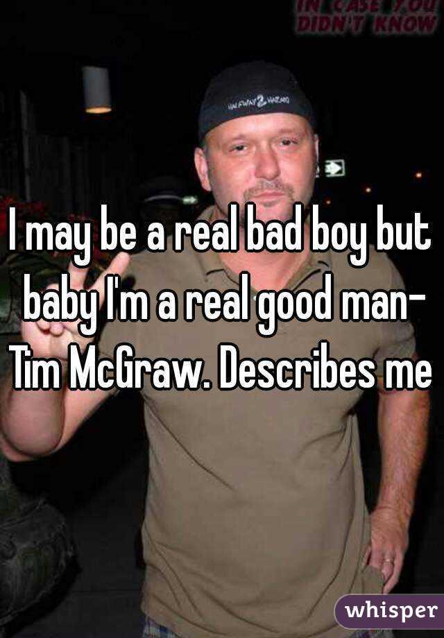 I May Be A Real Bad Boy