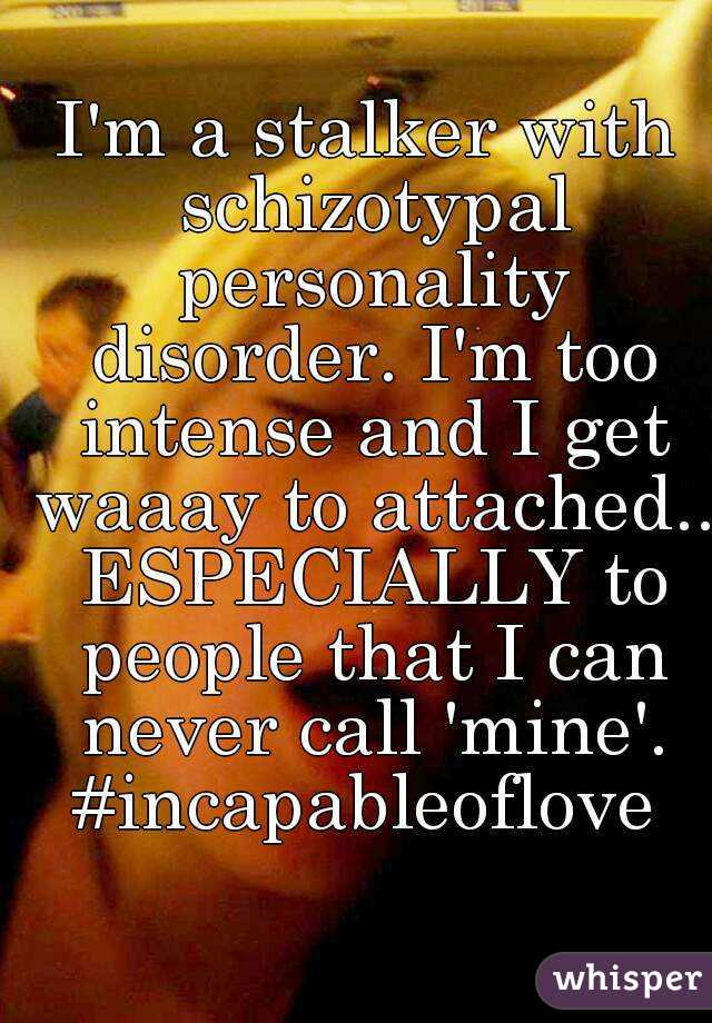 And dating someone with schizotypal personality disorder
